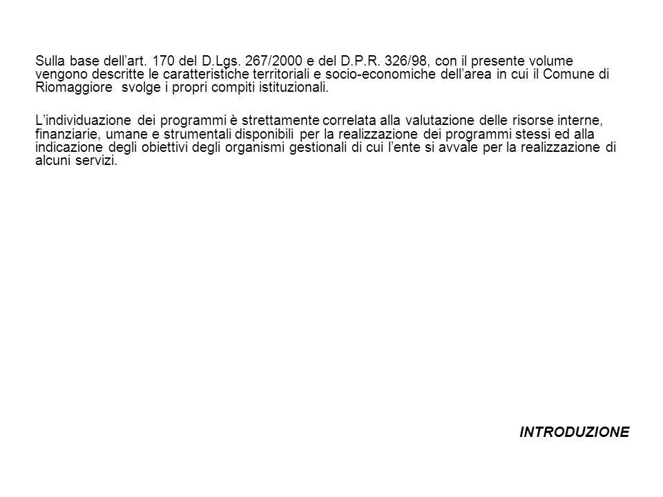 INTRODUZIONE Sulla base dell'art. 170 del D.Lgs. 267/2000 e del D.P.R. 326/98, con il presente volume vengono descritte le caratteristiche territorial