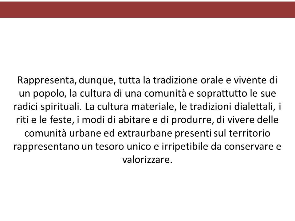 Rappresenta, dunque, tutta la tradizione orale e vivente di un popolo, la cultura di una comunità e soprattutto le sue radici spirituali. La cultura m