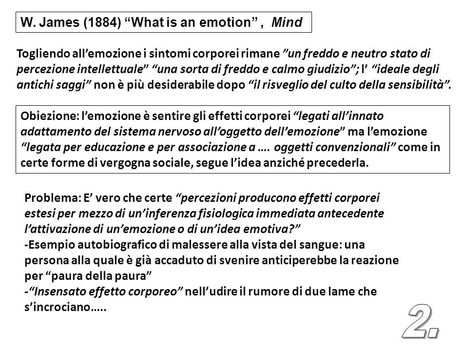 """Togliendo all'emozione i sintomi corporei rimane """"un freddo e neutro stato di percezione intellettuale"""" """"una sorta di freddo e calmo giudizio""""; l' """"id"""