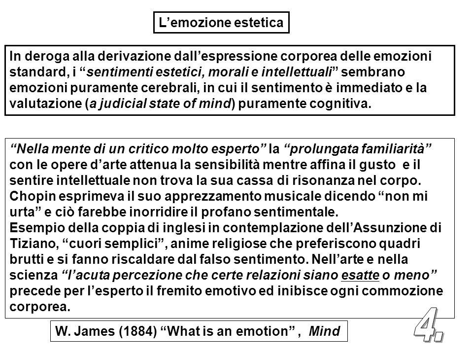 """In deroga alla derivazione dall'espressione corporea delle emozioni standard, i """"sentimenti estetici, morali e intellettuali"""" sembrano emozioni purame"""
