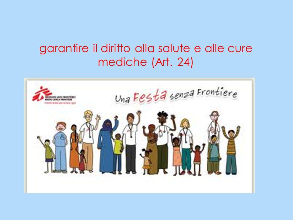 garantire il diritto alla salute e alle cure mediche (Art. 24)