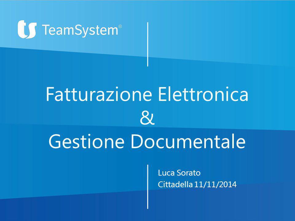 Luca Sorato Cittadella 11/11/2014 Fatturazione Elettronica & Gestione Documentale