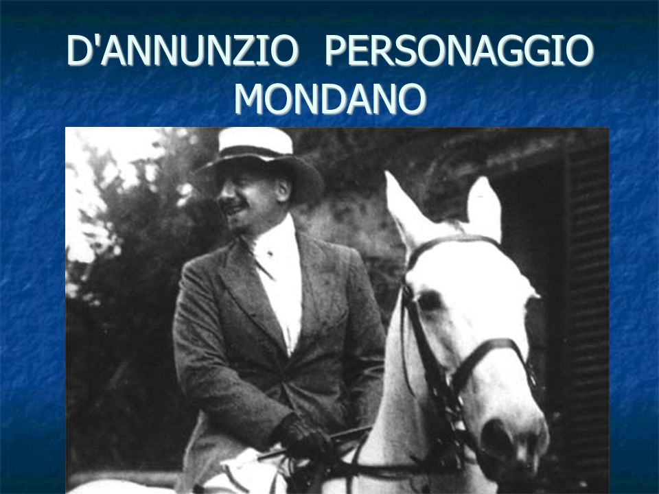 D ANNUNZIO PERSONAGGIO MONDANO