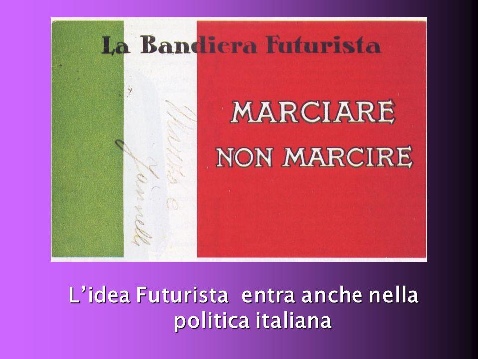 L'idea Futurista entra anche nella politica italiana