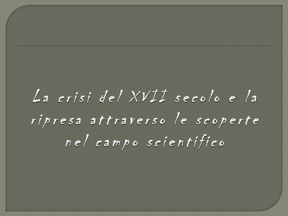 In seguito alla crisi del XVII avvengono nuove scoperte e mutamenti nei seguenti campi:  SCIENZA SCIENZA  POLITICA POLITICA  STATO STATO INDIETRO