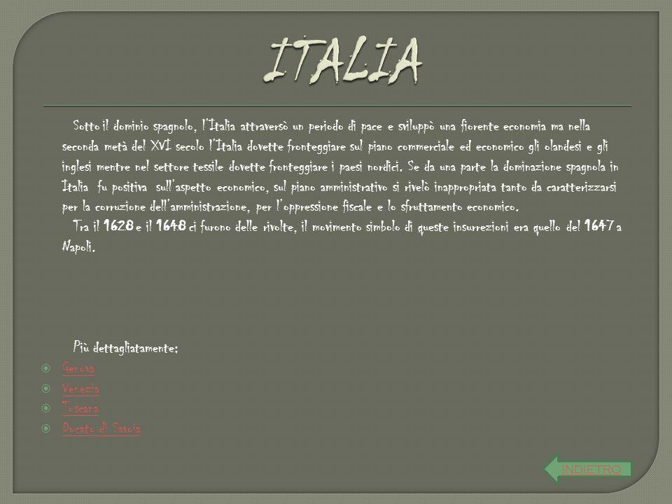 Sotto il dominio spagnolo, l'Italia attraversò un periodo di pace e sviluppò una fiorente economia ma nella seconda metà del XVI secolo l'Italia dovet