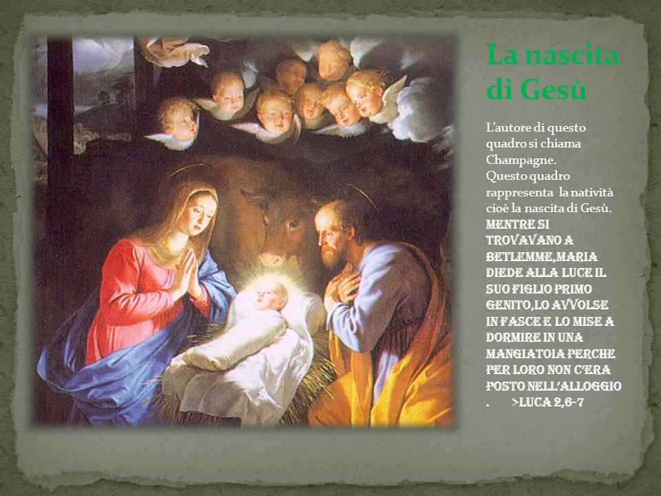 L'autore di questo quadro si chiama Champagne. Questo quadro rappresenta la natività cioè la nascita di Gesù. Mentre si trovavano a Betlemme,Maria die