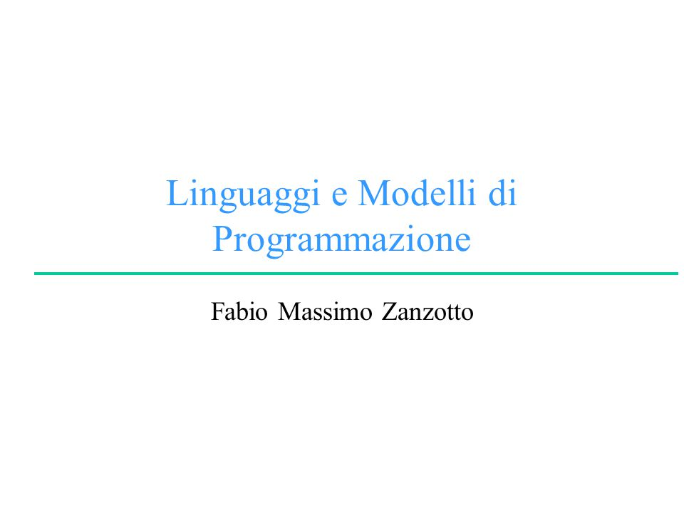Linguaggi e Modelli di Programmazione Fabio Massimo Zanzotto