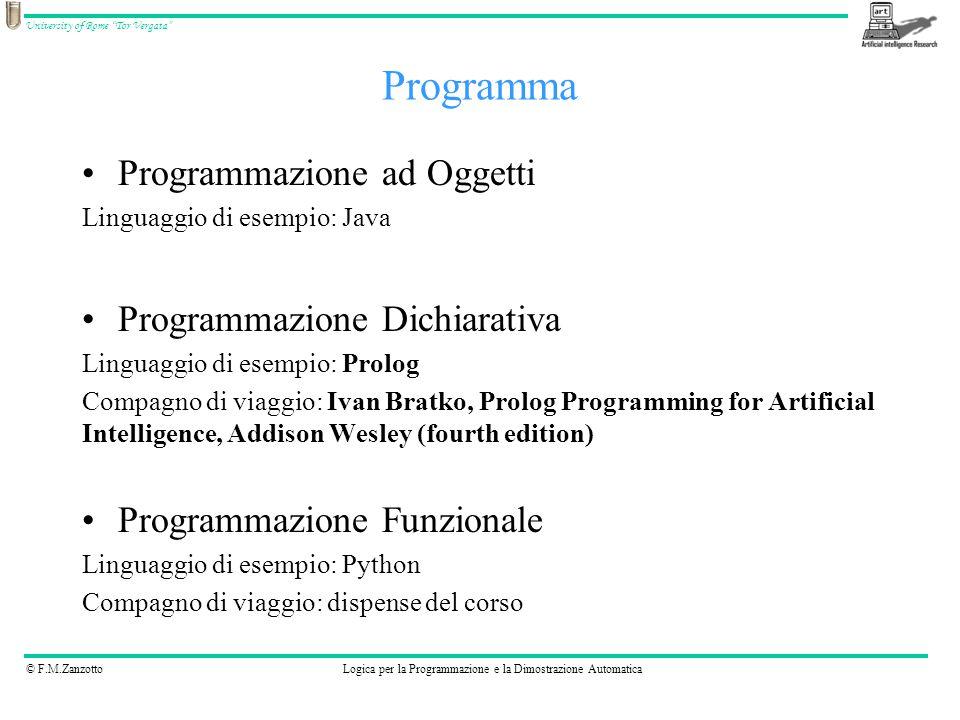 © F.M.ZanzottoLogica per la Programmazione e la Dimostrazione Automatica University of Rome Tor Vergata Da che mondo veniamo.