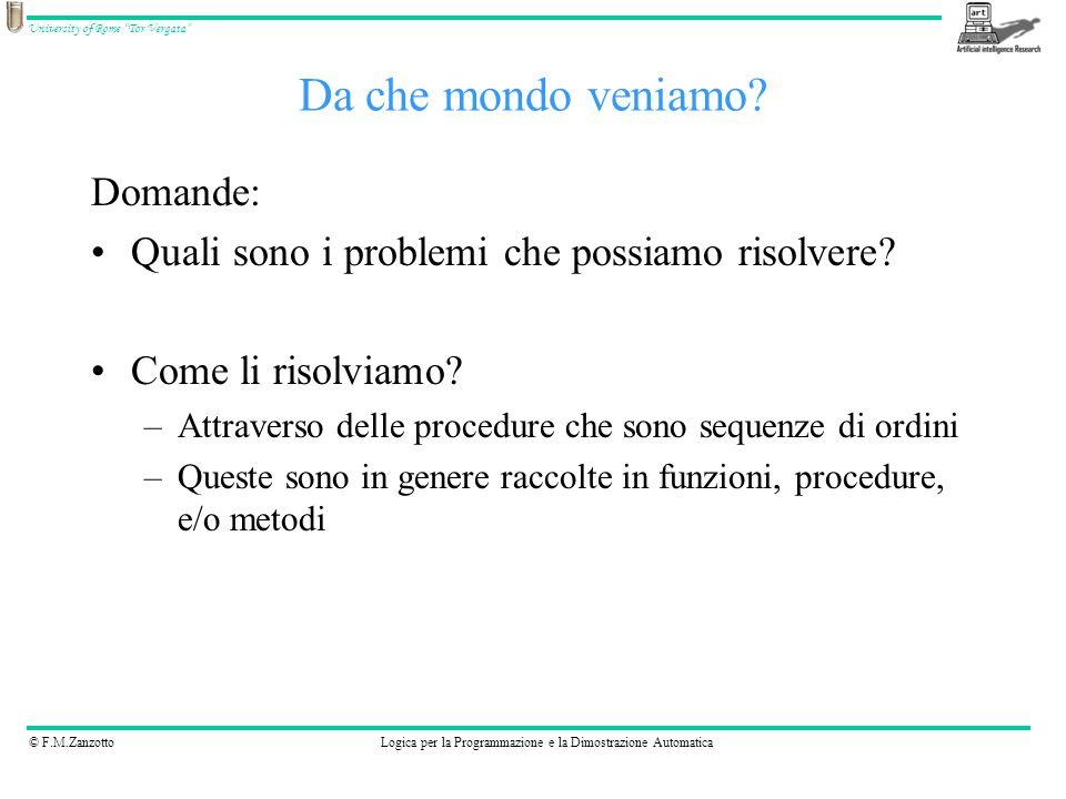 © F.M.ZanzottoLogica per la Programmazione e la Dimostrazione Automatica University of Rome Tor Vergata Esempio 3: Organizzare una giornata di lavoro in team Scrivere un programma che permetta di trovare tutte le soluzioni ammesse.