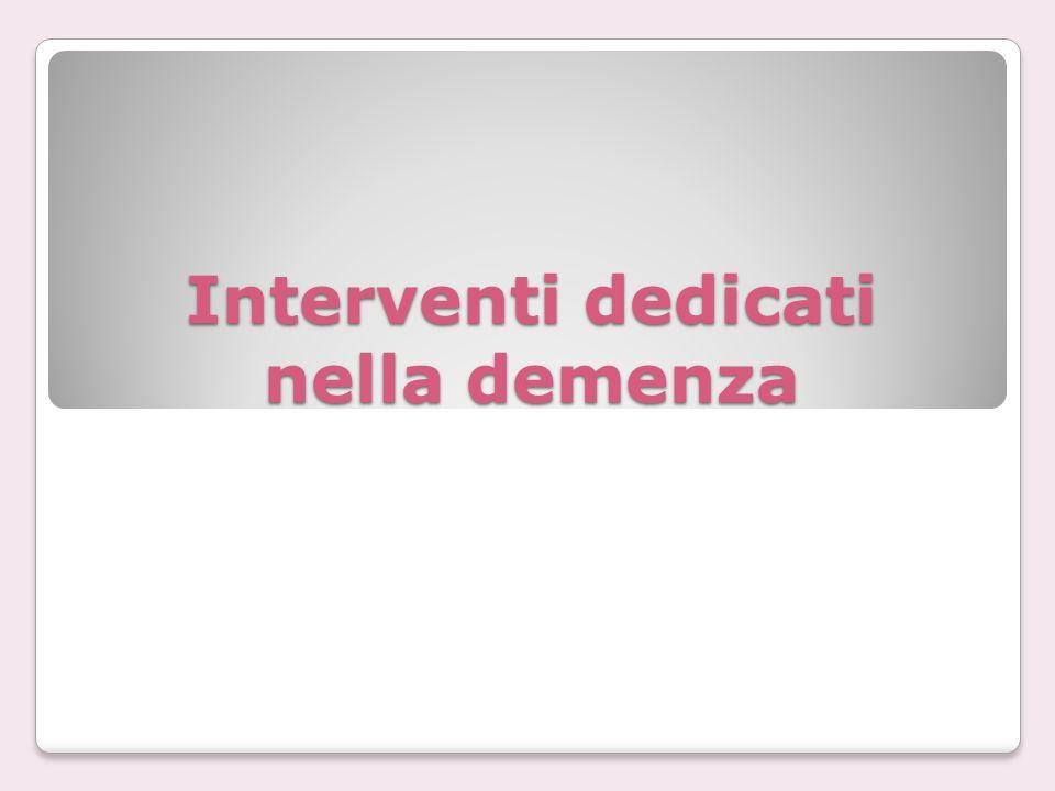Interventi dedicati nella demenza