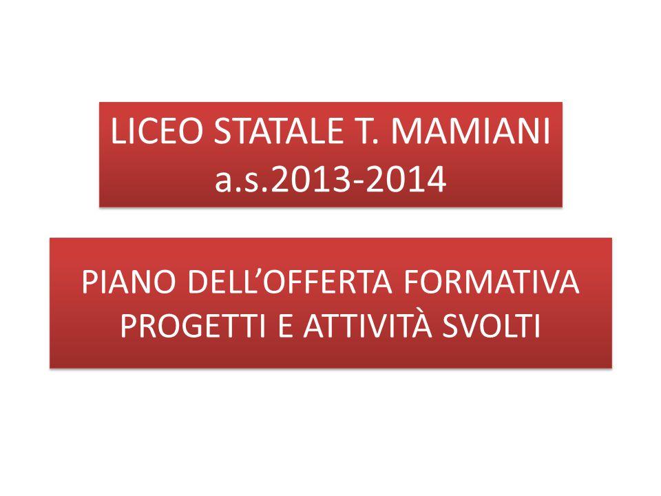 LICEO STATALE T. MAMIANI a.s.2013-2014 PIANO DELL'OFFERTA FORMATIVA PROGETTI E ATTIVITÀ SVOLTI