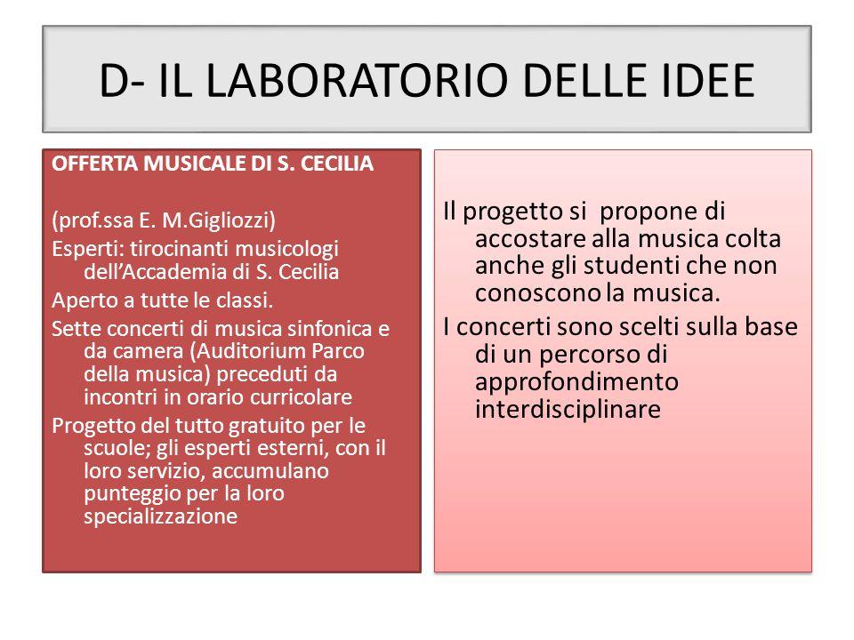 D- IL LABORATORIO DELLE IDEE OFFERTA MUSICALE DI S. CECILIA (prof.ssa E. M.Gigliozzi) Esperti: tirocinanti musicologi dell'Accademia di S. Cecilia Ape