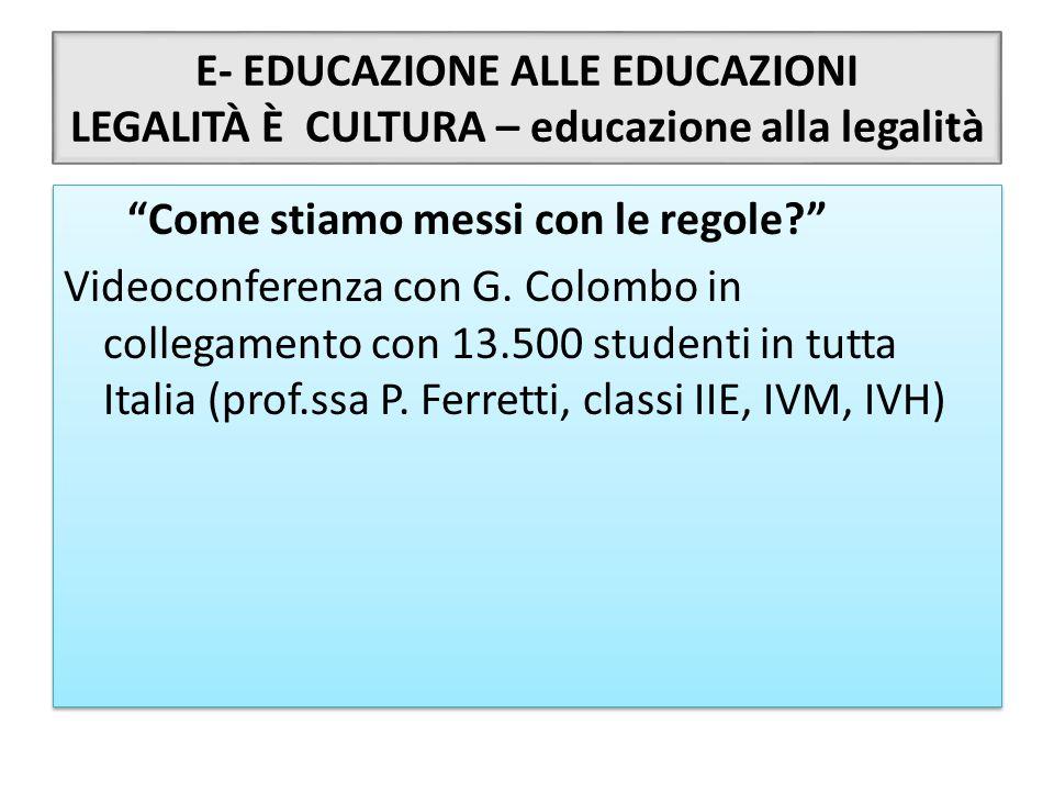 """E- EDUCAZIONE ALLE EDUCAZIONI LEGALITÀ È CULTURA – educazione alla legalità """"Come stiamo messi con le regole?"""" Videoconferenza con G. Colombo in colle"""