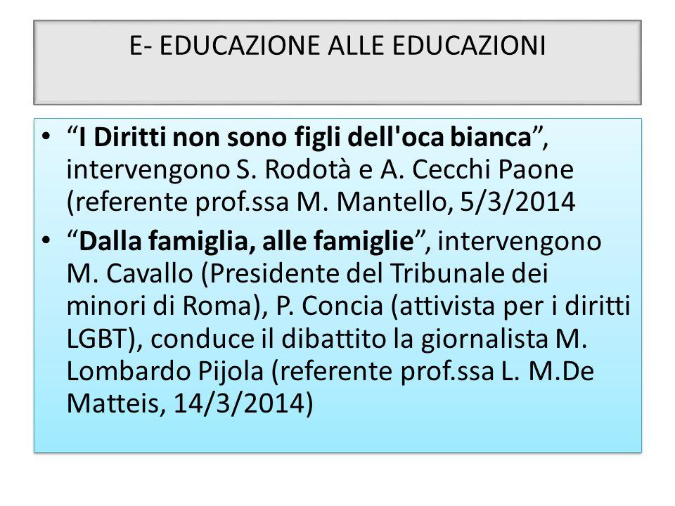 """E- EDUCAZIONE ALLE EDUCAZIONI """"I Diritti non sono figli dell'oca bianca"""", intervengono S. Rodotà e A. Cecchi Paone (referente prof.ssa M. Mantello, 5/"""