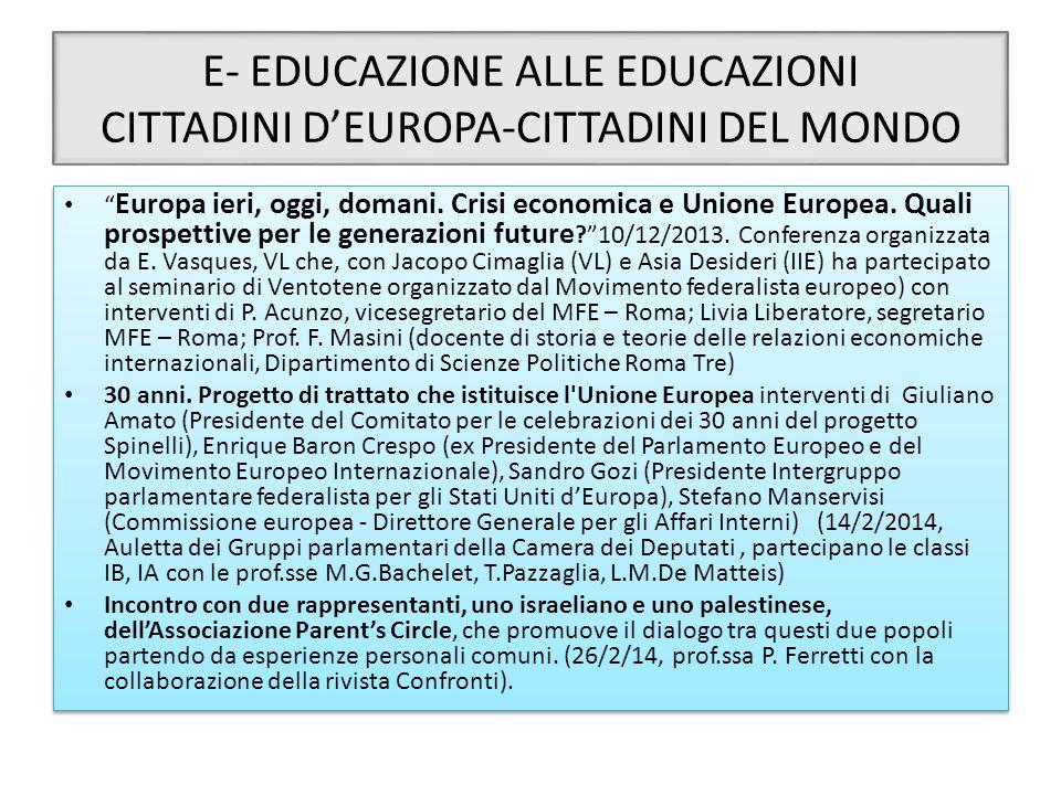 """E- EDUCAZIONE ALLE EDUCAZIONI CITTADINI D'EUROPA-CITTADINI DEL MONDO """" Europa ieri, oggi, domani. Crisi economica e Unione Europea. Quali prospettive"""