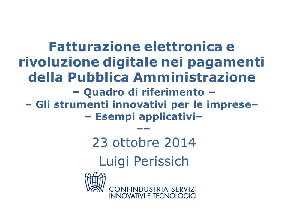 Fatturazione elettronica e rivoluzione digitale nei pagamenti della Pubblica Amministrazione – Quadro di riferimento – – Gli strumenti innovativi per
