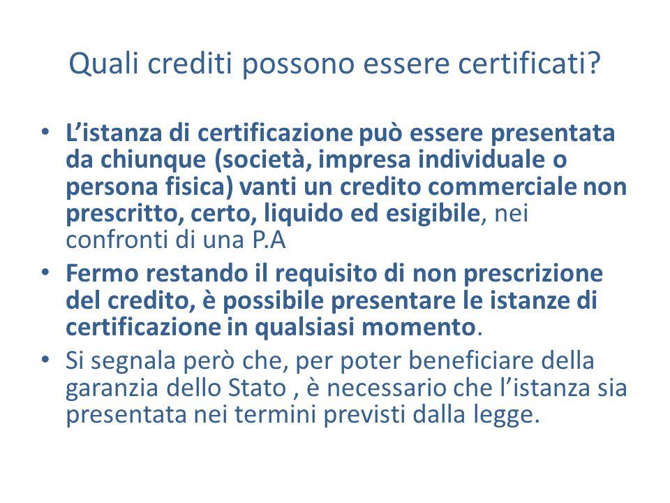 Quali crediti possono essere certificati? L'istanza di certificazione può essere presentata da chiunque (società, impresa individuale o persona fisica