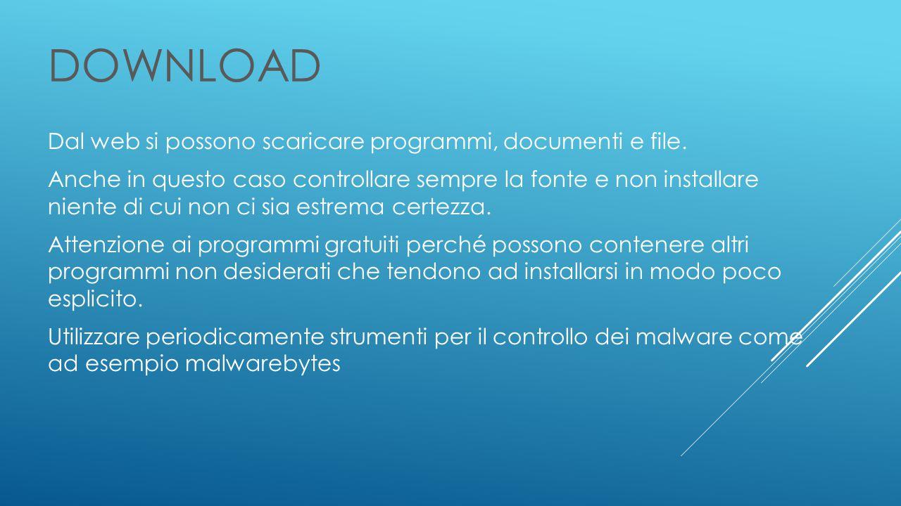 DOWNLOAD Dal web si possono scaricare programmi, documenti e file.