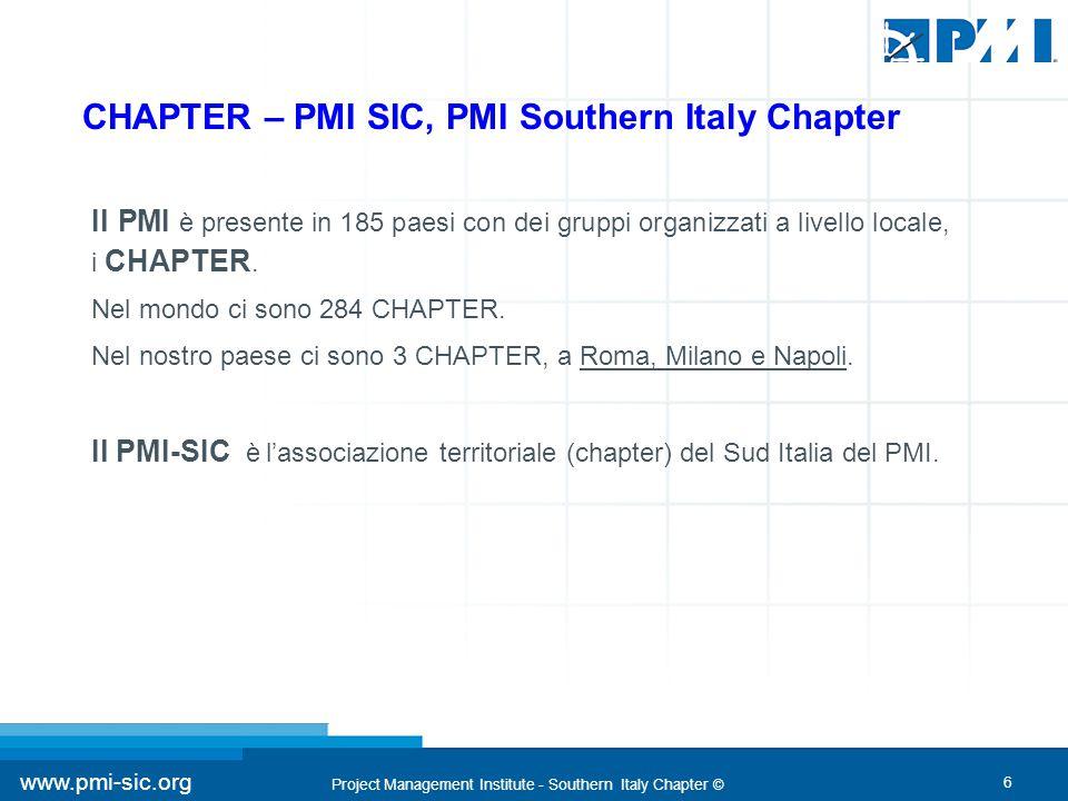 6 www.pmi-sic.org Project Management Institute - Southern Italy Chapter © Il PMI-SIC è l'associazione territoriale (chapter) del Sud Italia del PMI.