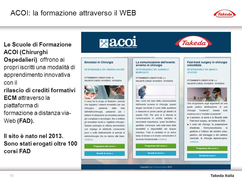 13 Le Scuole di Formazione ACOI (Chirurghi Ospedalieri) offrono ai propri iscritti una modalità di apprendimento innovativa con il rilascio di crediti formativi ECM attraverso la piattaforma di formazione a distanza via- Web (FAD).