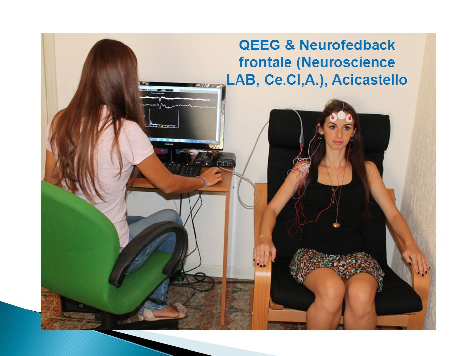 6 QEEG & Neurofedback frontale (Neuroscience LAB, Ce.Cl,A.), Acicastello