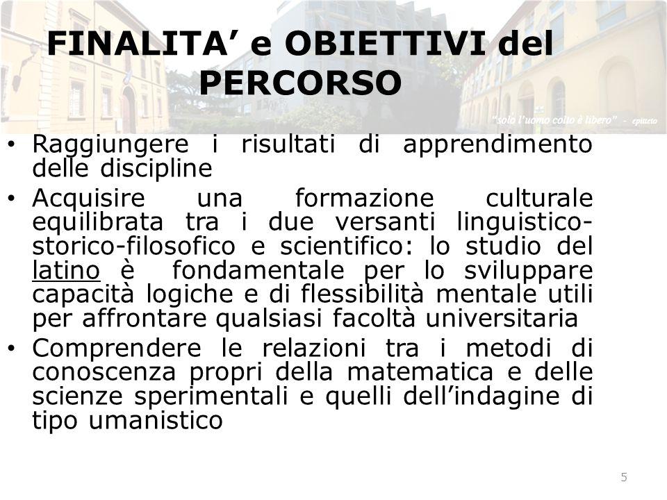 FINALITA' e OBIETTIVI del PERCORSO Raggiungere i risultati di apprendimento delle discipline Acquisire una formazione culturale equilibrata tra i due