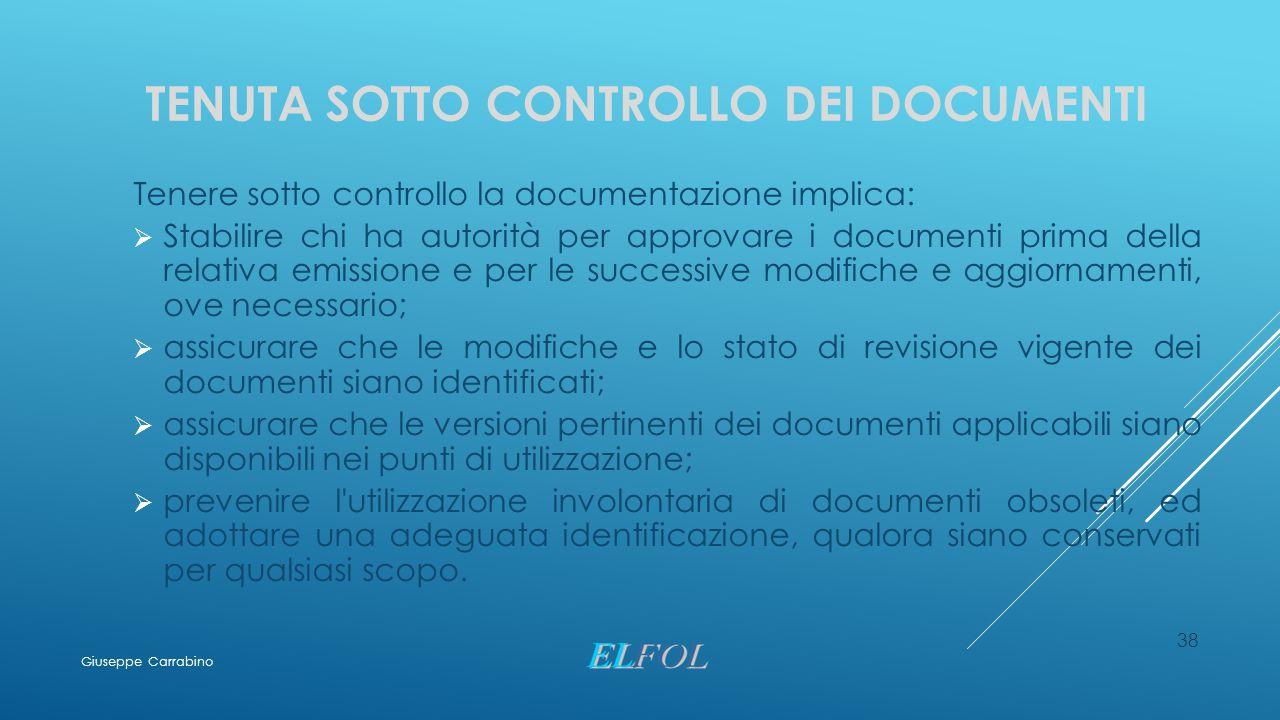 TENUTA SOTTO CONTROLLO DEI DOCUMENTI Tenere sotto controllo la documentazione implica:  Stabilire chi ha autorità per approvare i documenti prima del