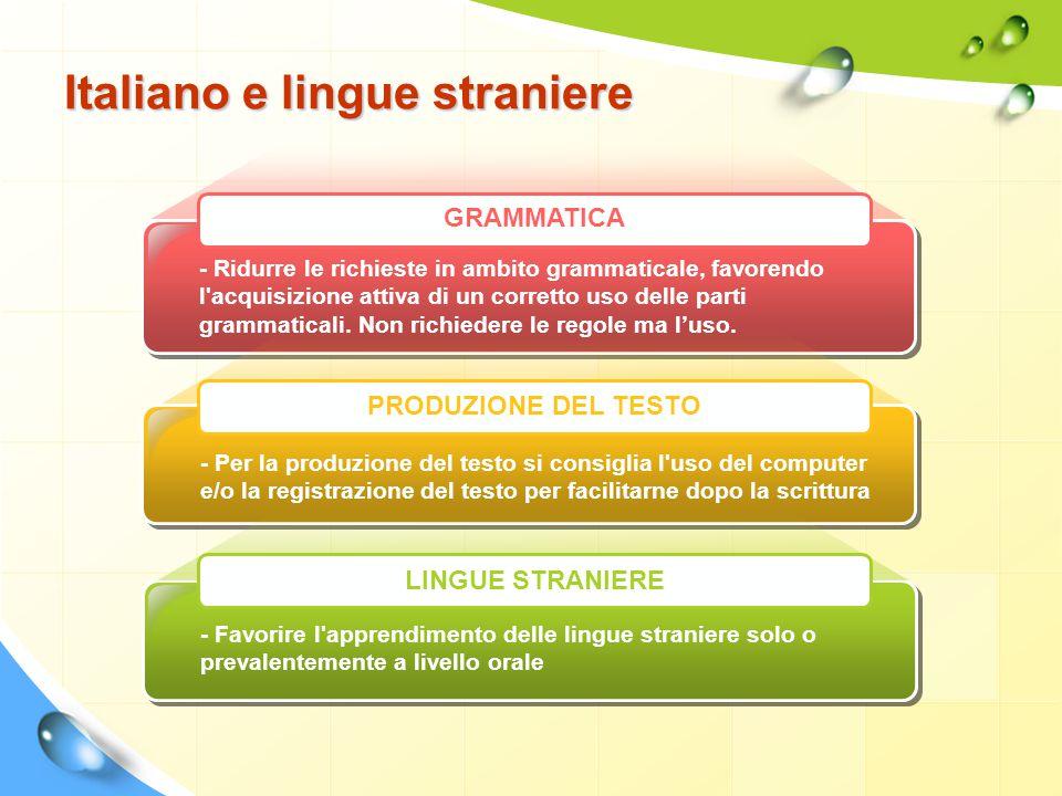 Italiano e lingue straniere - Ridurre le richieste in ambito grammaticale, favorendo l'acquisizione attiva di un corretto uso delle parti grammaticali