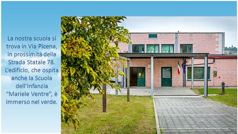 """La nostra scuola si trova in Via Picena, in prossimità della Strada Statale 78. L'edificio, che ospita anche la Scuola dell'Infanzia """"Mariele Ventre"""","""