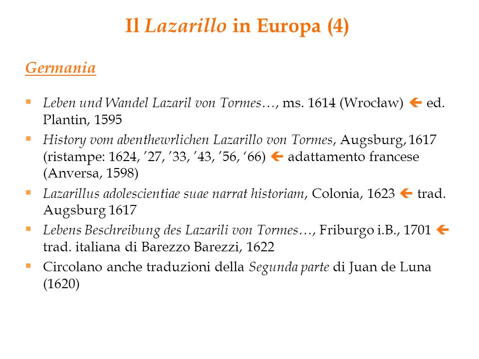 Il Lazarillo in Europa (4) Germania  Leben und Wandel Lazaril von Tormes…, ms. 1614 (Wrocław)  ed. Plantin, 1595  History vom abenthewrlichen Lazar