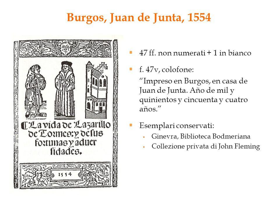 """Burgos, Juan de Junta, 1554  47 ff. non numerati + 1 in bianco  f. 47v, colofone: """"Impreso en Burgos, en casa de Juan de Junta. Año de mil y quinien"""