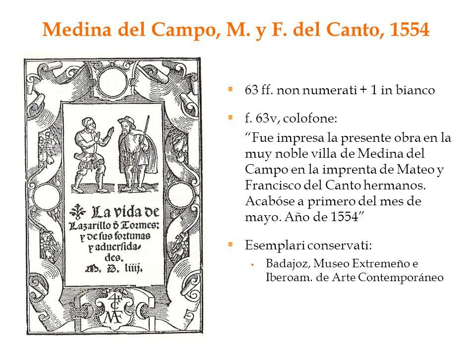 """Medina del Campo, M. y F. del Canto, 1554  63 ff. non numerati + 1 in bianco  f. 63v, colofone: """"Fue impresa la presente obra en la muy noble villa"""