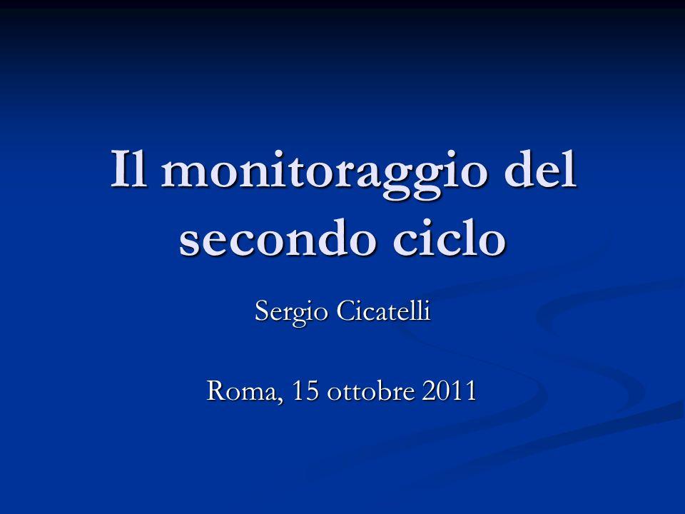 Il monitoraggio del secondo ciclo Sergio Cicatelli Roma, 15 ottobre 2011