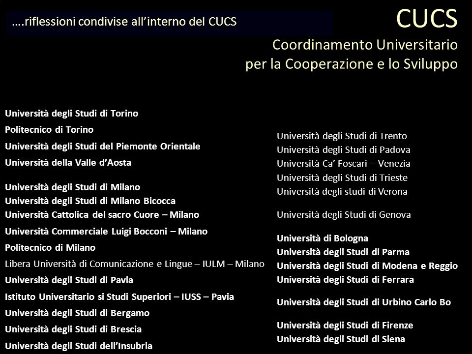 CUCS Coordinamento Universitario per la Cooperazione e lo Sviluppo Università degli Studi di Torino Politecnico di Torino Università degli Studi del P