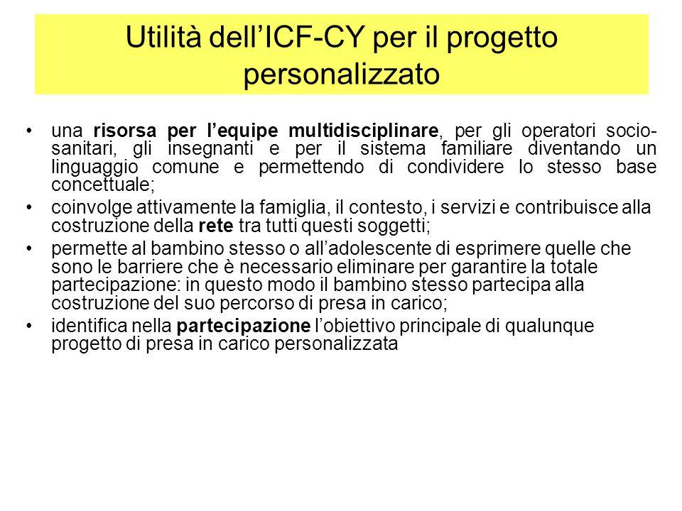 Utilità dell'ICF-CY per il progetto personalizzato una risorsa per l'equipe multidisciplinare, per gli operatori socio- sanitari, gli insegnanti e per