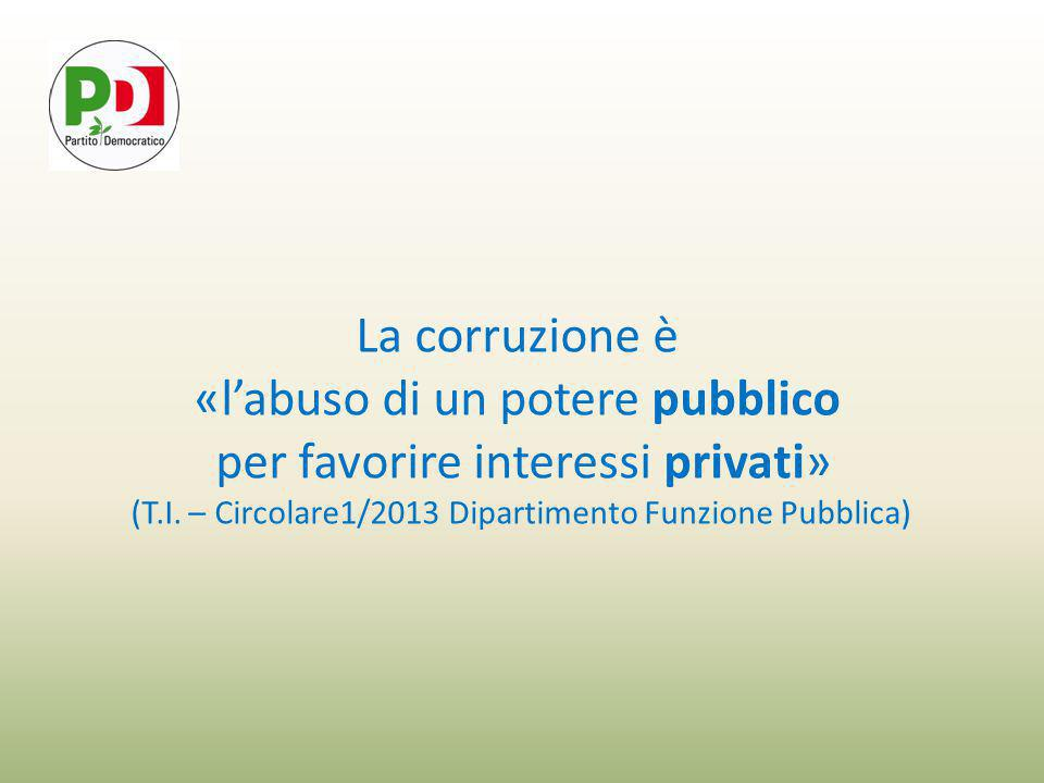 La corruzione è «l'abuso di un potere pubblico per favorire interessi privati» (T.I.