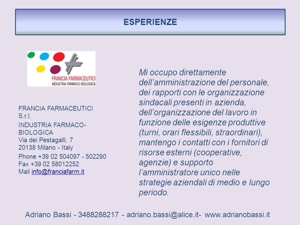FRANCIA FARMACEUTICI S.r.l. INDUSTRIA FARMACO- BIOLOGICA Via dei Pestagalli, 7 20138 Milano - Italy Phone +39 02 504097 - 502290 Fax +39 02 58012252 M