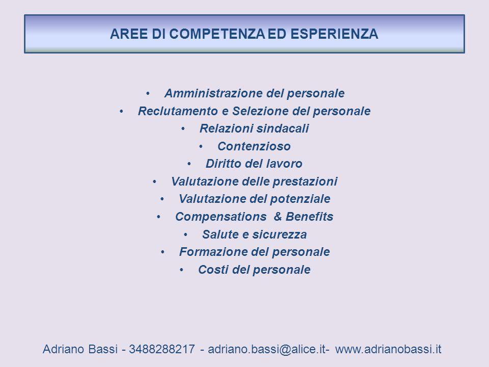 Amministrazione del personale Reclutamento e Selezione del personale Relazioni sindacali Contenzioso Diritto del lavoro Valutazione delle prestazioni