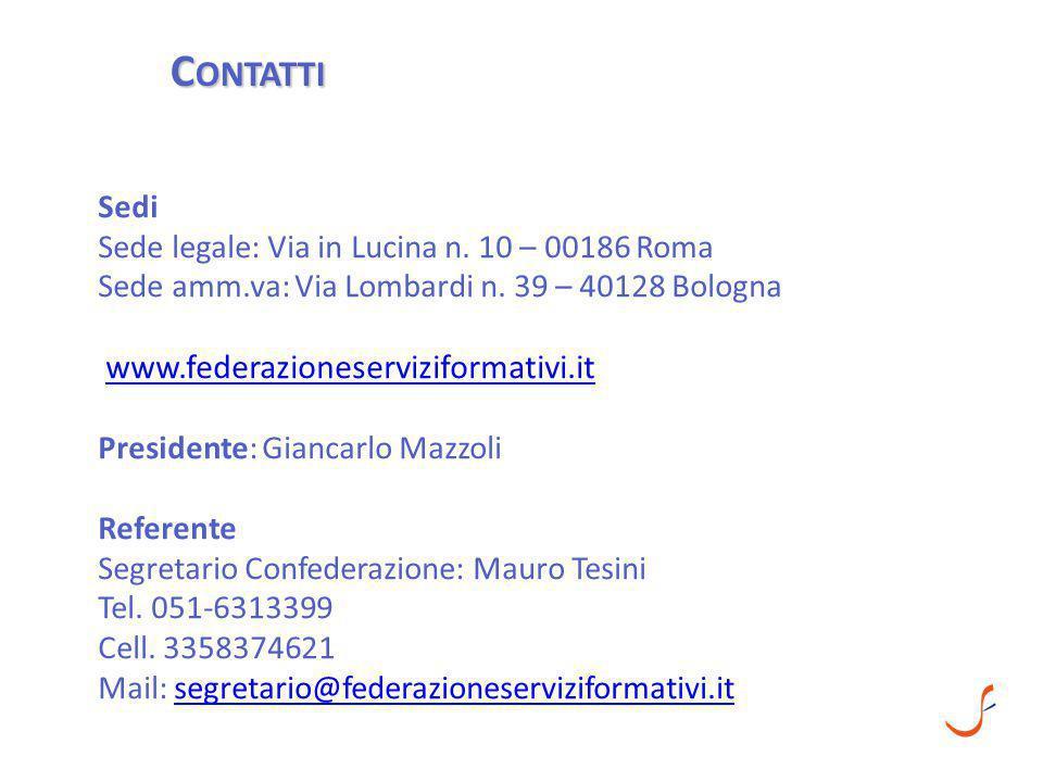 C ONTATTI Sedi Sede legale: Via in Lucina n. 10 – 00186 Roma Sede amm.va: Via Lombardi n. 39 – 40128 Bologna www.federazioneserviziformativi.it Presid