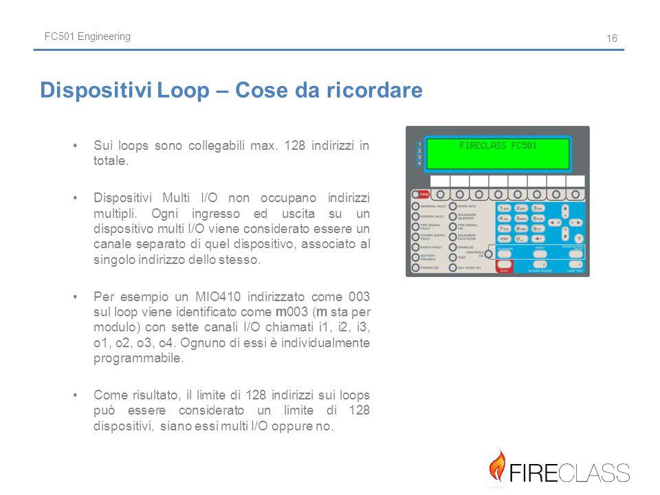 FC501 Engineering Sui loops sono collegabili max.128 indirizzi in totale.