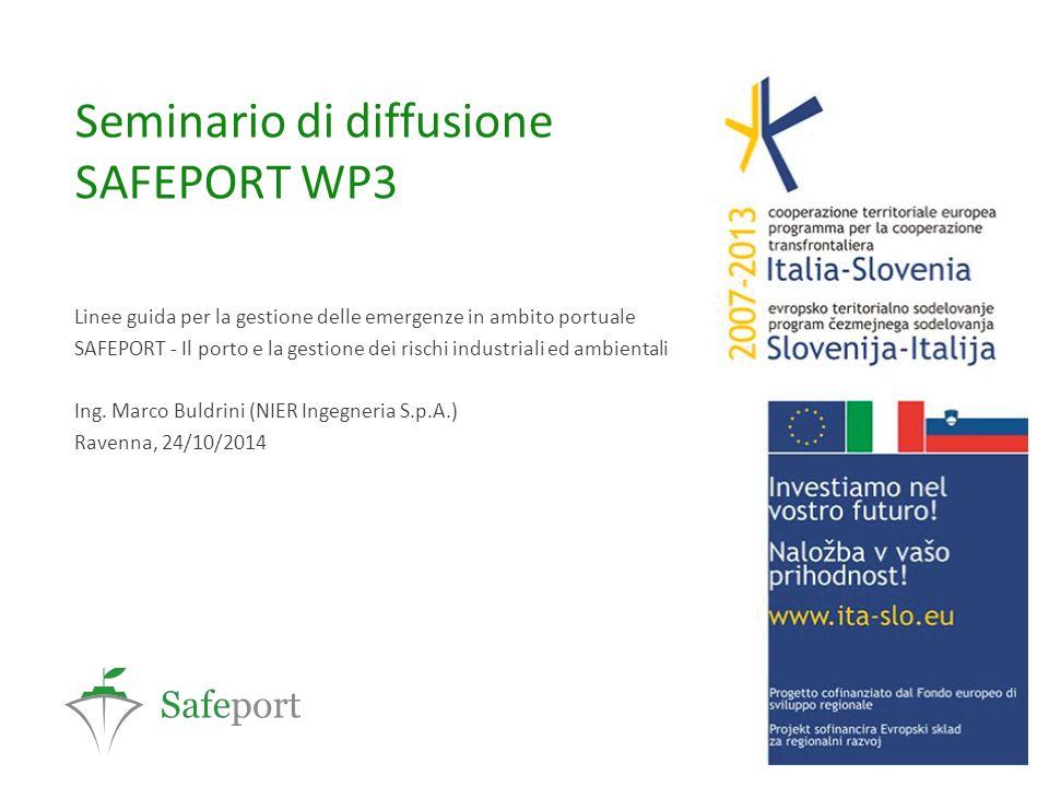 Seminario di diffusione SAFEPORT WP3 Linee guida per la gestione delle emergenze in ambito portuale SAFEPORT - Il porto e la gestione dei rischi indus