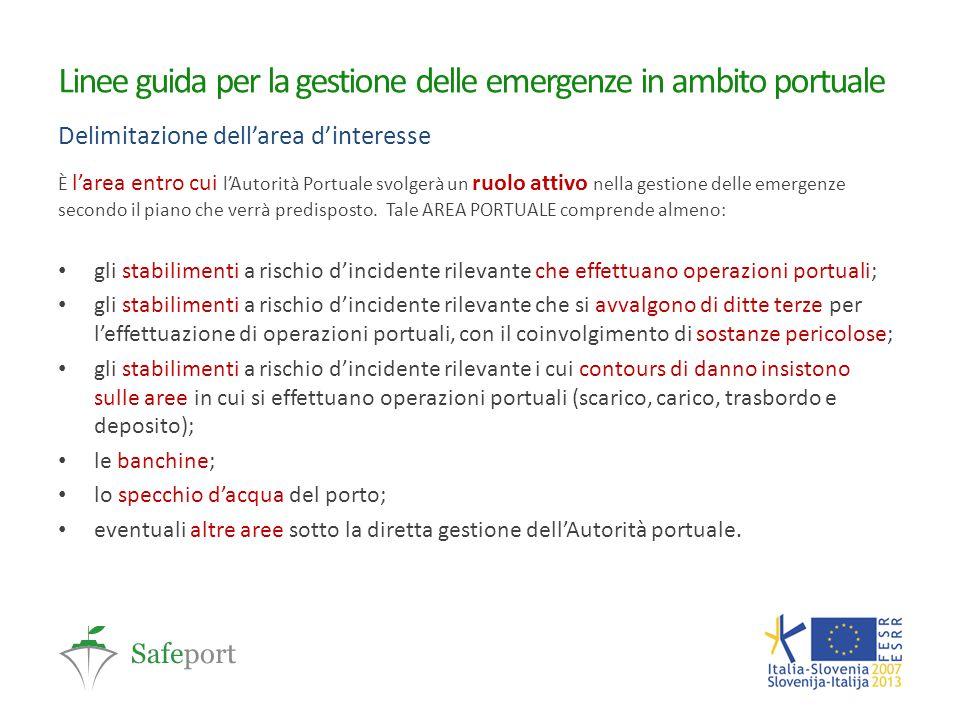 Linee guida per la gestione delle emergenze in ambito portuale Delimitazione dell'area d'interesse È l'area entro cui l'Autorità Portuale svolgerà un