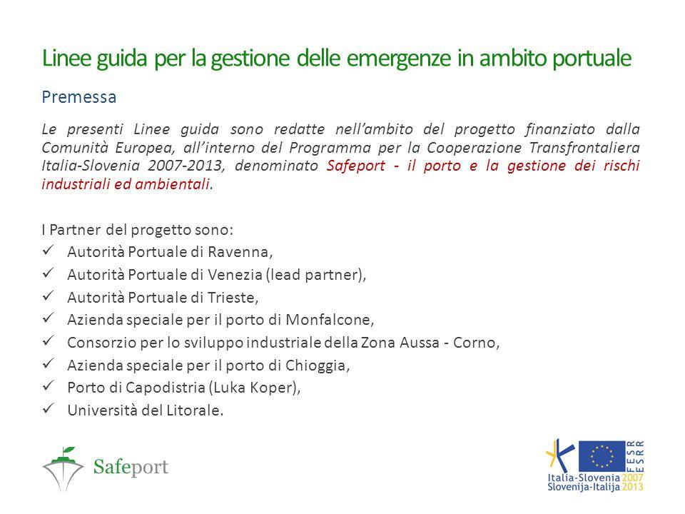 Linee guida per la gestione delle emergenze in ambito portuale Premessa Le presenti Linee guida sono redatte nell'ambito del progetto finanziato dalla