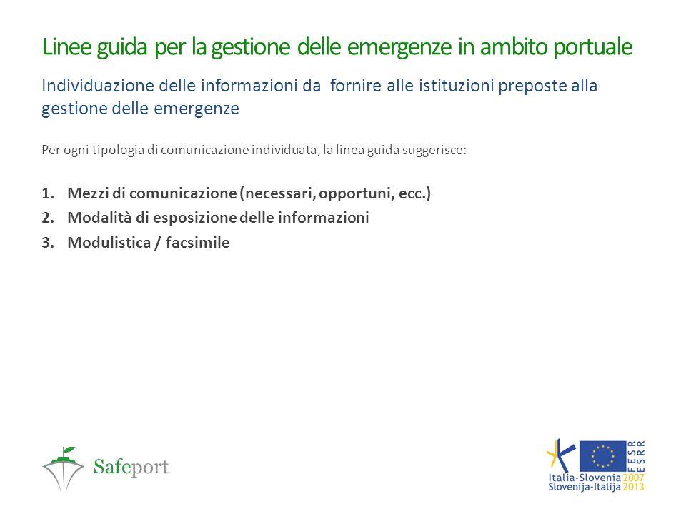 Linee guida per la gestione delle emergenze in ambito portuale Individuazione delle informazioni da fornire alle istituzioni preposte alla gestione de