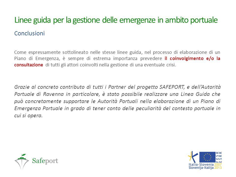 Linee guida per la gestione delle emergenze in ambito portuale Conclusioni Come espressamente sottolineato nelle stesse linee guida, nel processo di e
