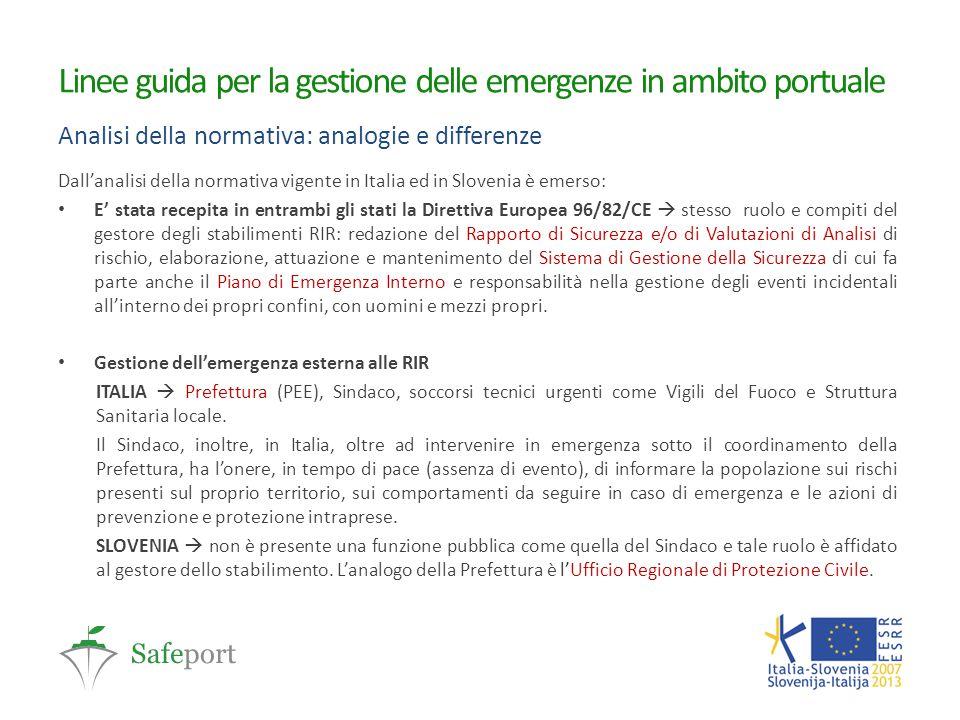 Linee guida per la gestione delle emergenze in ambito portuale Analisi della normativa: analogie e differenze Dall'analisi della normativa vigente in