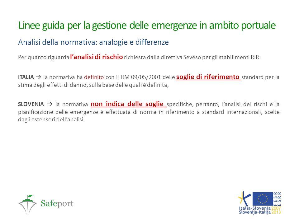 Linee guida per la gestione delle emergenze in ambito portuale Analisi della normativa: analogie e differenze Per quanto riguarda l'analisi di rischio