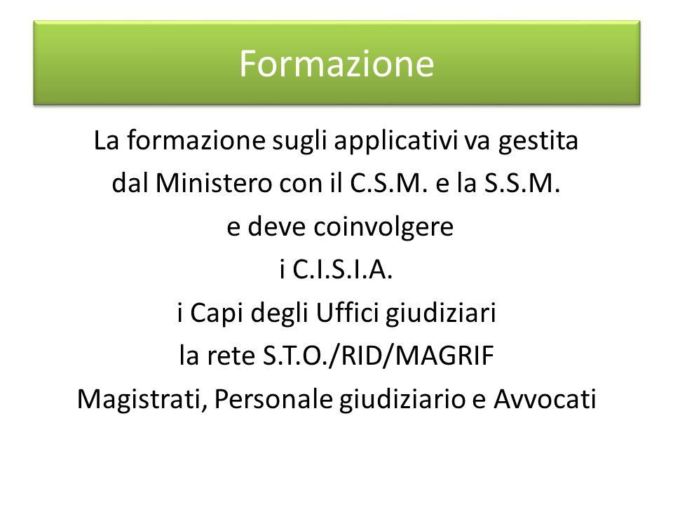 Formazione La formazione sugli applicativi va gestita dal Ministero con il C.S.M.