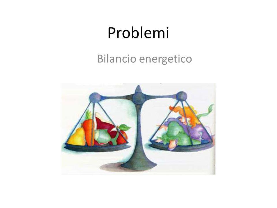 Problemi Bilancio energetico